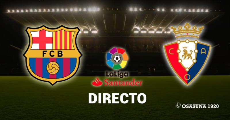 El Barcelona-Osasuna, en vivo y en directo online
