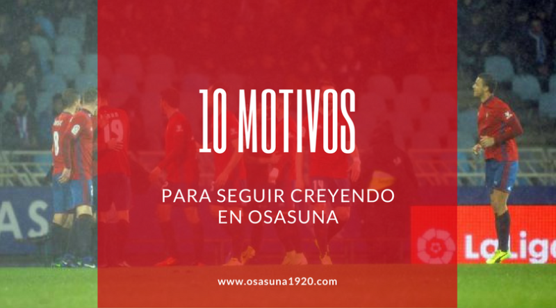 10 motivos por los que todavía se puede creer en Osasuna