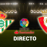 El Betis-Osasuna, en vivo y en directo online