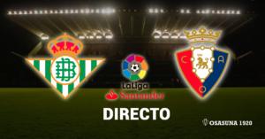 Osasuna Betis en vivo y en directo online