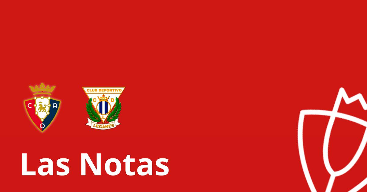 Notas: CA Osasuna - Leganés