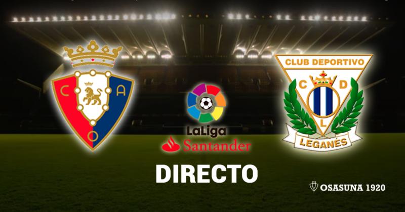 (2-1) El Osasuna-Leganés, en vivo y en directo online