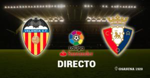 Valencia Osasuna en Vivo y en directo online