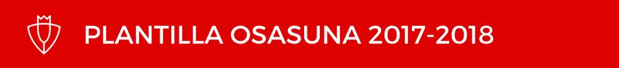 Osasuna Plantilla 2017-2018