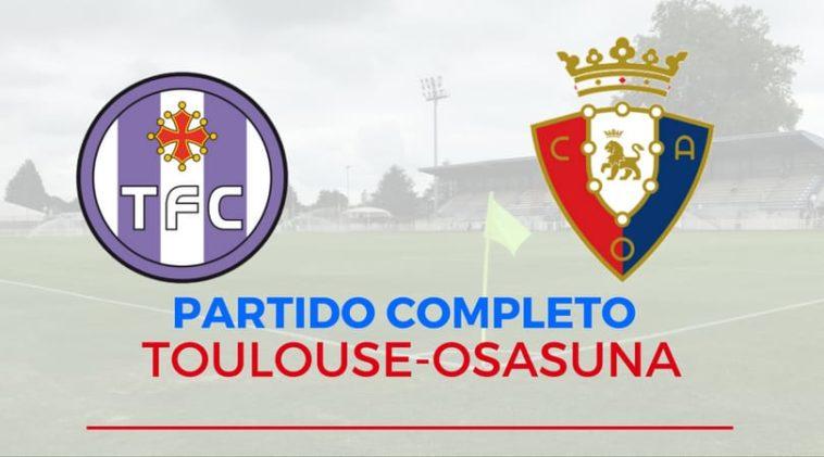 Toulouse-Osasuna: partido completo