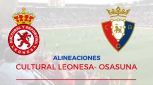 Alineaciones Convocatoria Cultural Leonesa-Osasuna