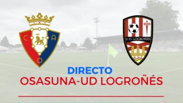 Directo Osasuna UD Logroñés