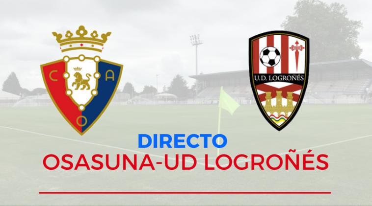 Directo | Osasuna 2-1 UD Logroñés (FINAL)