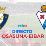 Osasuna-Eibar, en vivo y en directo online