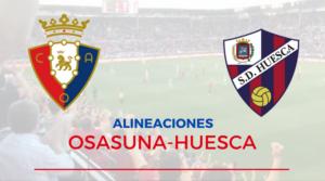 Alineaciones Osasuna-Huesca