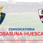 Convocatoria de Osasuna contra el Huesca
