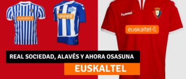 Euskaltel: Real Sociedad, Alavés y ahora Osasuna